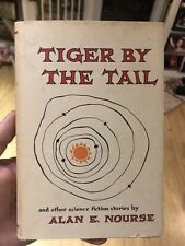 Tiger By The Tail And Other Science Fiction Stories By Alan E. Nourse 1961 Hc