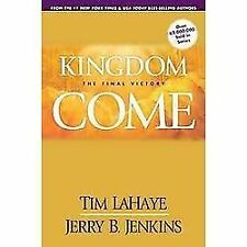 Left Behind Sequel Ser.: Kingdom Come : The Final Victory by Jerry B. Jenkins and Tim Lahaye (2007, Perfect)