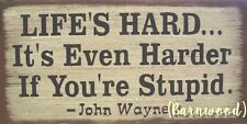 Life's Hard John Wayne Western Country Rustic Primitive Home Decor