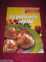 Livre de recettes de Cuisine / La patisserie rapide - recettes express / TBE !!!