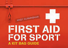 First Aid for Sport: A Kit Bag Guide Andy Cunningham Very Good Book