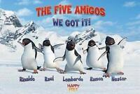 HAPPY FEET FILMPOSTER THE FIVE AMIGOS WE GOT IT