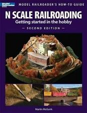 N Scale Railroading: Getting Started in the Hobby, Second Edition (Model Railroa