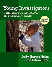 NEW Young Investigators The Project Approach in the Early Years Early Childhood
