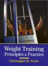 Weight Training: Principles & Practice (Other Sports) By Christopher M. Norris