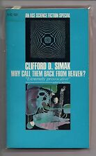 WHY CALL THEM BACK FROM HEAVEN? ACE H-42 CLIFFORD SIMAK 1968 CA L & D DILLION