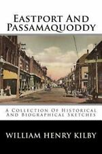 Eastport and Passamaquoddy : A Collection of Historical and Biographical...