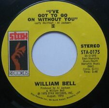 """WILLIAM BELL I've Got To Go On/You've Got The Kind Of.. 7""""45rpm Stax Record 1973"""