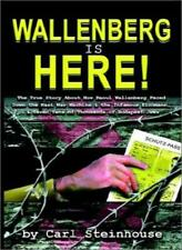 Wallenberg is Here!:  The True Story About How . Steinhouse, L..#