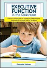 Executive Function in the Classroom: Practical Strategies for Improving Performa