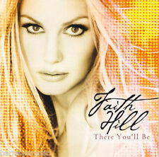 FAITH HILL ( NEW SEALED CD ) THERE YOU'LL BE ( GREATEST HITS / VERY BEST OF )