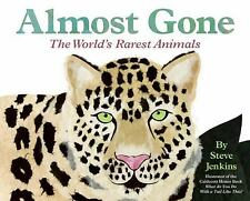 Almost Gone: World's Rarest Animals by Steve Jenkins c2006 NEW Hardcover
