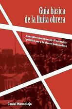 Guia Bàsica de la Lluita Obrera : Conceptes Fonamentals d'economia I Política...