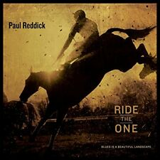 ♫ - PAUL REDDICK - RIDE THE ONE - 2016 - 11 TITRES - NEUF NEW NEU - ♫