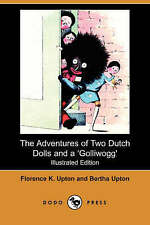 The Adventure of Two Dutch Dolls and a 'Golliwogg' (Illustrated Edition) (Dodo Press) by Florence K Upton (Paperback / softback, 2007)