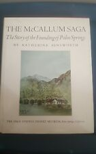 Rare Signed Numbered THE McCALLUM SAGA FOUNDING OF PALM SPRINGS CALIFORNIA