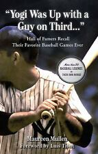 """""""Yogi Was Up with a Guy on Third. . ."""": Hall of Famers Recall Their Favorite Bas"""