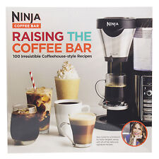 Ninja Raising the Coffee Bar 100 Irresistible Coffehouse Style Recipe Book Guide