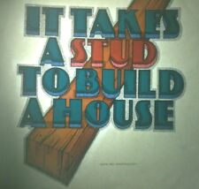 Vintage Iron On Tshirt Heat Transfer 1981 Takes A Stud Contractor Construction
