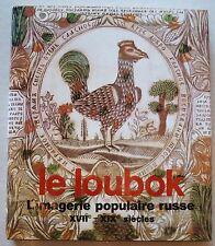 Le Loubok L Imagerie populaire russe XVII - XIX Siècle éd D'Art Aurora