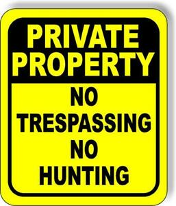 PRIVATE PROPERTY NO TRESPASSING NO HUNTING BOLD YELLOW Aluminum composite sign