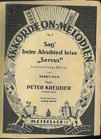 "Peter Kreuder :  "" Sag' beim Abschied leise "" Servus"" "" ~ Langsamer Walzer"