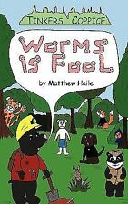 Worms Is Fool by Matthew Haile (2010, Paperback)