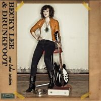 BECKY LEE & DRUNKFOOT - ONE TAKE SESSION  VINYL EP  8 TRACKS  BLUES ROCK  NEUF