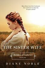 The Sister Wife by Diane Noble (2010) Paperback Book 1- Brides of Gabriel New