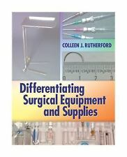 Differentiating Surgical Equipment and Supplies by Colleen J. Rutherford...