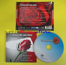 CD TI REGLERO' UNA ROSA compilation 2007 DENIS FIORI CHIAROSCURO (C3) no mc lp