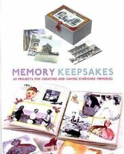 Memory Keepsakes : 43 Projects for Creating and Saving Cherished Memories