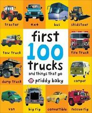 First 100: First 100 Trucks by Roger Priddy (2011, Board Book)