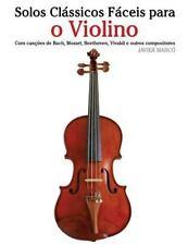 Solos Clássicos Fáceis para o Violino : Com Canções de Bach, Mozart,...
