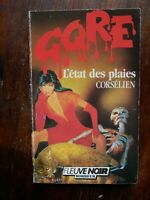 Rare GORE 48 CORSELIEN L' Etat des Plaies / Pseudo de KAA EO Fleuve Noir 1987