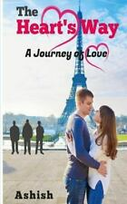 The Heart's Way : A Journey of Love by Ashish (2015, Paperback)