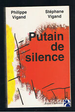 PUTAIN DE SILENCE PHILIPPE ET STEPHANE VIGAND ANNE CARRIERE 1997