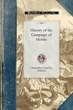 History of the Campaign of Mobile: Including the Cooperative Operations of Gen.