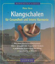Klangschalen für Gesundheit und innere Harmonie, Stressabbau Rituale, Peter Hess