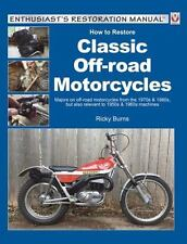 How to Restore Classic Off-road Motorcycles: Majors on off-road motorcycles f...