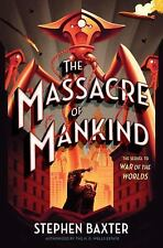 The Massacre of Mankind: Sequel to the War of the Worlds (Hardback or Cased Book