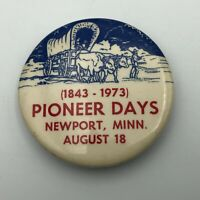 1843-1973 Newport Minnesota Pioneer Days Vintage Badge Button Pin Pinback  K8