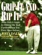Grip It and Rip It: John Daly's Guide to Hitting the Ball Farther Than-ExLibrary