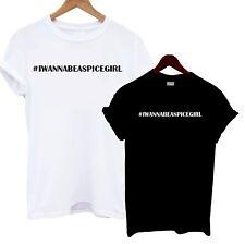 #IWANNABEASPICEGIRL Tee Band T Shirt Funny Joke Hashtag Slogan Statement