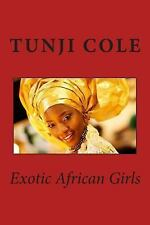 Exotic African Girls by Tunji Cole (2015, Paperback)
