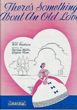 1938 Hudson, Mills & Fien Sheet Music (There s Something About An Old Love)