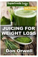 Juicing For Weight Loss: 75+ Juicing Recipes for Weight Loss, Juices Recipes,Jui