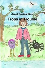 Trops in Trouble by Janet Rosina West (2015, Paperback)