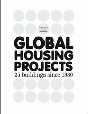 Global Housing Projects Since 1980 by Josep Llu&iacute Mateo and S. (2008,...