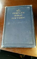 The People's Bible History, 1896 hardback.  Illustrated